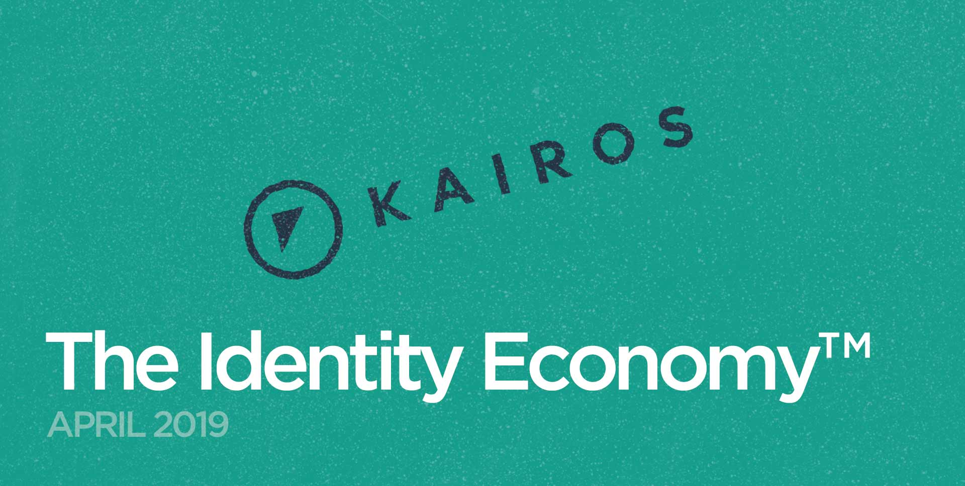 Kairos presents The Identity Economy™