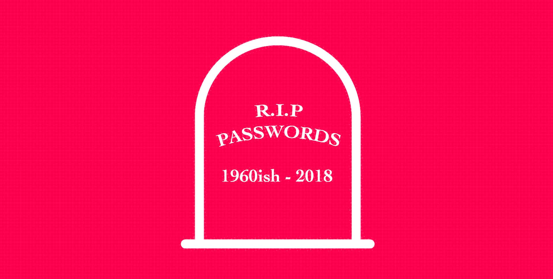 Illustration of a tombstaone with words 'R.I.P Passwords'